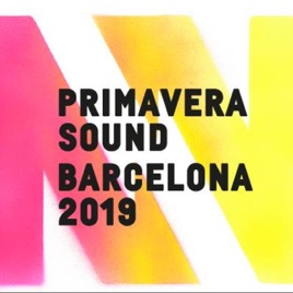Primavera Sound 2019 Barcelona by Primavera Sound on Apple Music