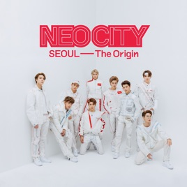 ON TOUR - NCT 127 'NEO CITY : SEOUL – The Origin' by SMTOWN on Apple