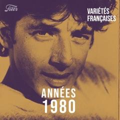 Années 80 : variété française   Tubes 80s, année 80 VF