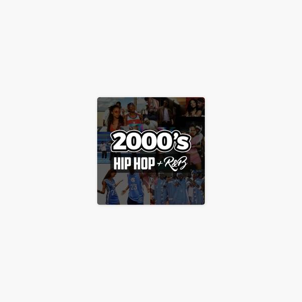 2000's Hip Hop + R&B by Girelis G  on Apple Music