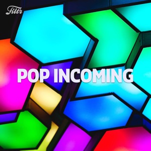 POP INCOMING