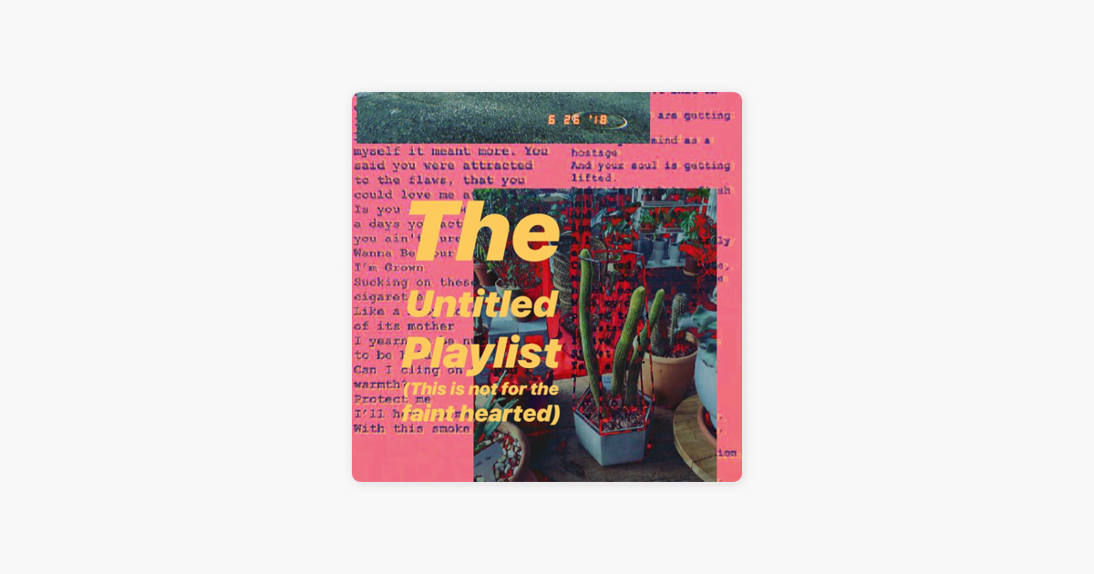 The Untitled Playlist (This Is Not For The Faint Hearted) by ...
