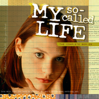 My So-Called Life - My So-Called Life, The Complete Series artwork