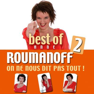 Best of 2 Anne Roumanoff, On ne nous dit pas tout ! - Best of Anne Roumanoff: On ne nous dit pas tout!