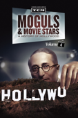 Moguls & Movie Stars: A History of Hollywood, Vol. 4
