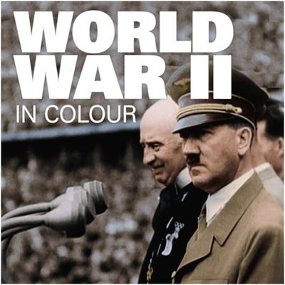 World War II In Colour - World War II In Colour