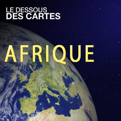 Le dessous des cartes - Afrique - Le dessous des cartes