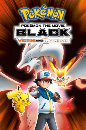 Pokémon the Movie: Black - Victini and Reshiram (Dubbed)
