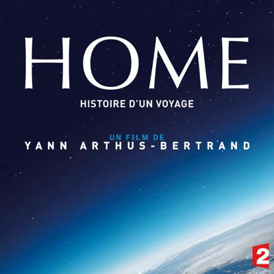 Home, Histoire d'un voyage - Home, Histoire d'un voyage