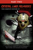 Daniel Farrands - Crystal Lake Memories: The Complete History of Friday the 13th - Part 2  artwork