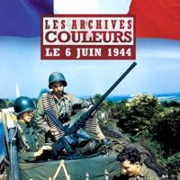 Télécharger Les archives couleurs, le 6 juin 1944 Episode 1