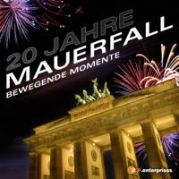 20 Jahre Mauerfall - Bewegende Momente - 20 Jahre Mauerfall - Bewegende Momente artwork