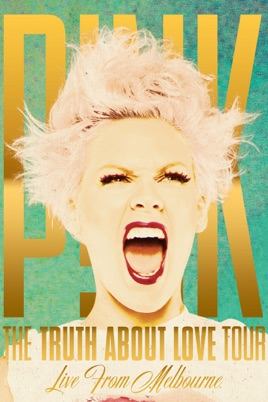 P!nk The Truth About Love Tour: Live from Melbourne on iTunes