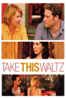Sarah Polley - Take This Waltz  artwork
