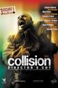 Affiche du film Collision (Crash) [VF] [Director\'s Cut]