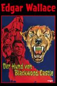 Edgar Wallace: Der Hund von Blackwood Castle