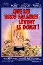 Affiche du film Que les gros salaires lèvent le doigt !