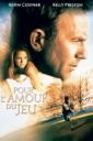 Affiche du film Pour l\'amour du jeu