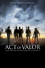 Act of Valor - Scott Waugh & Mike McCoy