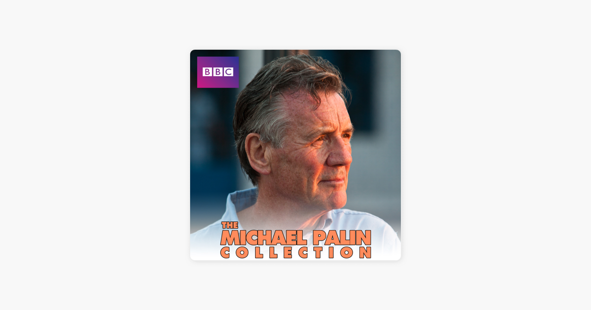 The Michael Palin Collection On Itunes