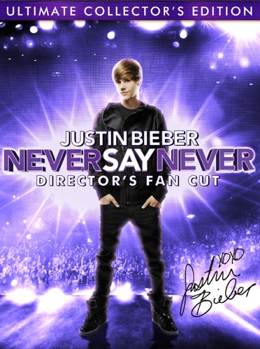 Justin Bieber: Never Say Never (Director's Fan Cut Edition) poster
