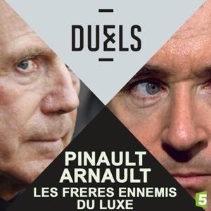 Duels : Pinault - Arnault, les frères ennemis du luxe - Episode 1