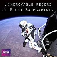 Télécharger L'incroyable record de Felix Baumgartner Episode 1