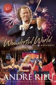 André Rieu, Johann Strauss Orchestra: Wonderful World - Live In Maastricht