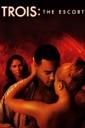 Affiche du film Trois: The Escort