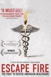 Escape Fire: The Fight to Rescue American Healthcare wiki, synopsis