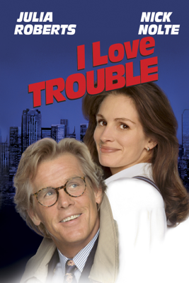 I Love Trouble Movie Synopsis, Reviews