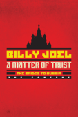Billy Joel: A Matter of Trust - The Bridge To Russia the Concert