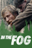 In the Fog - Sergei Loznitsa