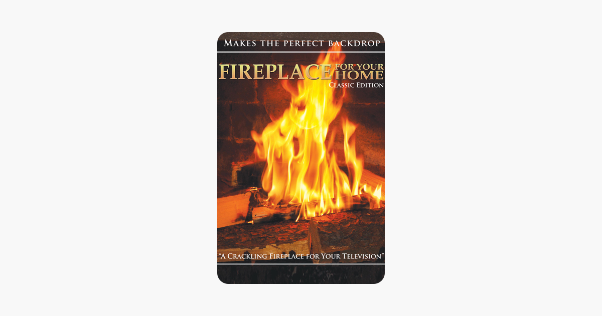 Fireplace For Your Home Classic Edition In Itunes