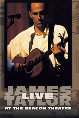 James Taylor: Live At the Beacon Theatre on iTunes
