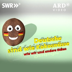 Deutsche sind wie Kokosnüsse –  wie wir und andere ticken