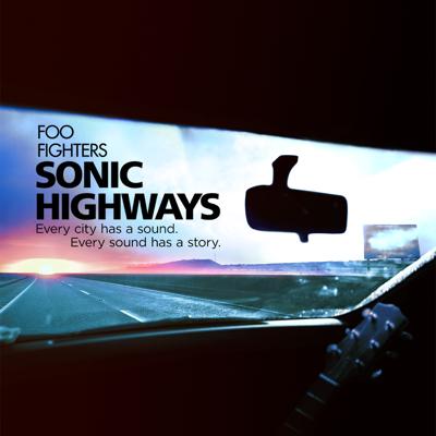 Foo Fighters: Sonic Highways - Foo Fighters: Sonic Highways