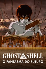 Capa do filme Ghost in the Shell: O Fantasma do Futuro