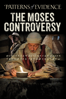 Timothy P. Mahoney - Patterns of Evidence: The Moses Controversy  artwork