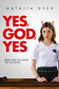 Yes, God, Yes - Karen Maine