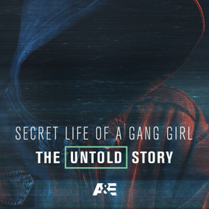 Secret Life of a Gang Girl: The Untold Story