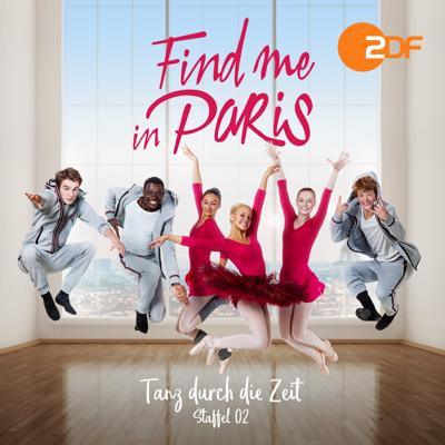 Find me in Paris - Tanz durch die Zeit, Staffel 2 - Find me in Paris - Tanz durch die Zeit