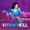 Why Women Kill - Practically Lethal in Every Way  artwork