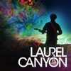 Laurel Canyon: A Place In Time - Laurel Canyon: A Place In Time, Season 1  artwork
