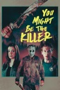Affiche du film You Might Be the Killer