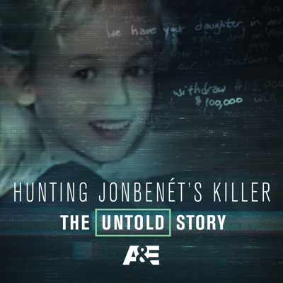 Hunting JonBenet's Killer: The Untold Story HD Download