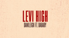 Levi High (feat. DaBaby) DaniLeigh R&B/Soul Music Video 2020 New Songs Albums Artists Singles Videos Musicians Remixes Image