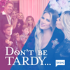 Don't Be Tardy - Prom and Circumstance  artwork