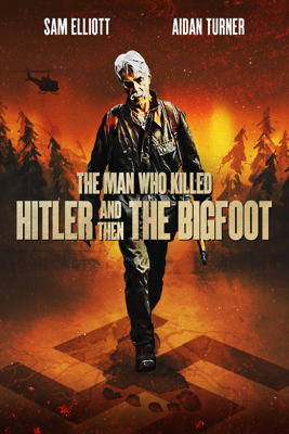 The Man Who Killed Hitler and Then the Bigfoot HD Download