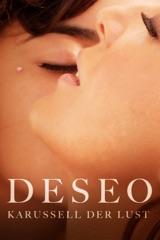 Deseo: Karussell der Lust